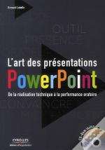 L'Art Des Presentations Powerpoint - De La Realisation Technique A La Performance Oratoire. Avec Cd-