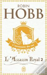 L'Assassin Royal J'Ai Lu T.2; L'Assassin Du Roi