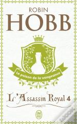 L'Assassin Royal J'Ai Lu T.4; Le Poison De La Vengeance
