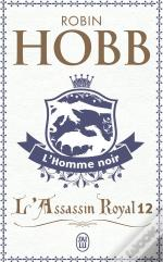 L'Assassin Royal T.12 ; L'Homme Noir