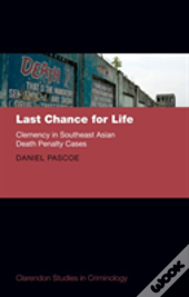 Last Chance For Life: Clemency In Southeast Asian Death Penalty S