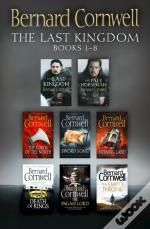 Last Kingdom Series Books 1-8: The Last Kingdom, The Pale Horseman, The Lords Of The North, Sword Song, The Burning Land, Death Of Kings, The Pagan Lord, The Empty Throne