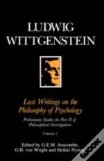 Last Writings On The Philosophy Of Psychologypreliminary Studies For Part Ii Of The Philosophical Investigations