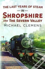 Last Years Of Steam In Shropshire And The Severn Valley