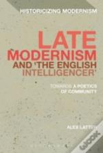 Late Modernism And The English Intelligencer