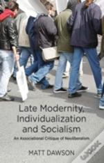 Late Modernity, Individualization And Socialism