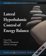 Lateral Hypothalamic Control Of Energy Balance