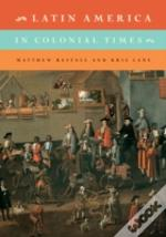 Latin America In Colonial Times: Volume 1