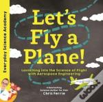 Launching Into The Science Of Flight Wit