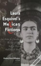 Laura Esquivels Mexican Fictions