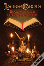 Laurie Cabot'S Book Of Spells & Enchantm