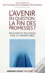 L'Avenir En Question : La Fin Des Promesses ?
