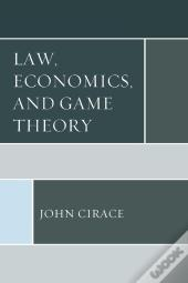 Law, Economics, And Game Theory