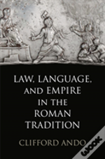 Law, Language, And Empire In The Roman Tradition