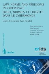 Law, Norms And Freedoms In Cyberspace / Droit, Normes Et Libertes Dans Le Cybermonde