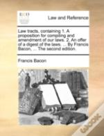 Law Tracts, Containing 1. A Proposition