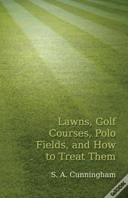 Wook.pt - Lawns, Golf Courses, Polo Fields, And How To Treat Them