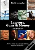 Lawyers, Guns And Money