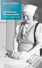 Lay Down On The Good Earth: Poetry And P
