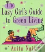 Lazy Girl'S Guide To Green Living