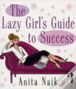 Lazy Girl'S Guide To Success