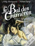 Le Bal Des Chimeres T.2; Labyrinthes