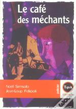 Le Cafe Des Mechants