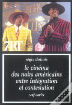 Le Cinema Des Noirs Americains Entre Integration Et Contestation
