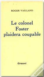 Le Colonel Foster Plaidera Coupable