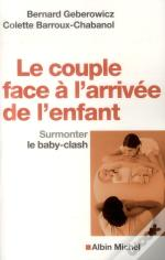 Le Couple Face A L'Arrivee De L'Enfant-Surmonter Le Baby-Clash