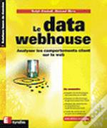 Le Data Webhouse ; Coupler Les Entrepots De Donnees Au Web