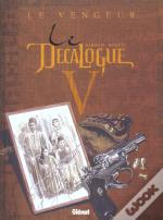 Le Decalogue T.5; Le Vengeur