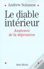 Le Diable Interieur ; Anatomie De La Depression