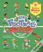 Le Football Raconte Aux Enfants - Special Mondial 2018