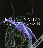 Le Grand Atlas Du Corps Humain