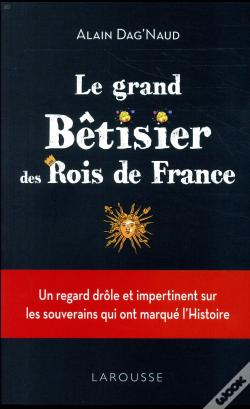 Wook.pt - Le Grand Betisier Des Rois De France