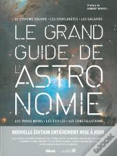 Le Grand Guide De L'Astronomie (3e Édition)