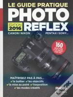 Le Guide Pratique Photo Reflex - Edition 2016