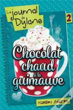 Le Journal De Dylane T02 - Chocolat Chaud A La Guimauve