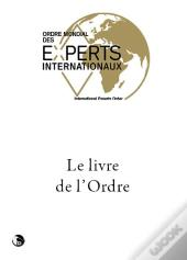 Le Livre De L'Ordre ; Ordre Mondial Des Experts Internationaux
