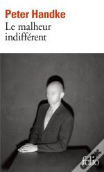 Le Malheur Indifferent