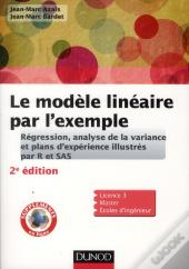 Le Modele Lineaire Par L'Exemple - 2e Edition - Regression, Analyse De La Variance Et Plans D'Experience