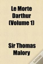 Le Morte Darthur Volume 1