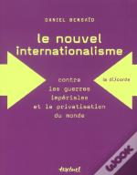 Le Nouvel Internationalisme Contre Les Guerres Imperiales Et La Privatisation Du Monde