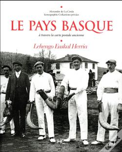 Wook.pt - Le Pays Basque A Travers La Carte Postale Ancienne