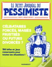 Le Petit Journal Du Pessimiste :  Celibataires Forces, Maries Frustres Ou Futurs Divorces ?