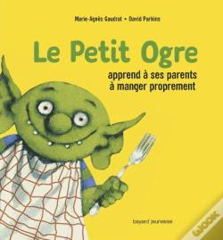 Wook.pt - Le Petit Ogre Apprend A Ses Parents A Manger Proprement