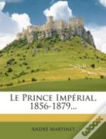 Le Prince Imperial, 1856-1879...