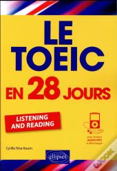 Le Toeic En 28 Jours ; Listening And Reading