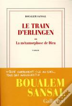 Le Train D'Erlingen Ou La Metamorphose De Dieu